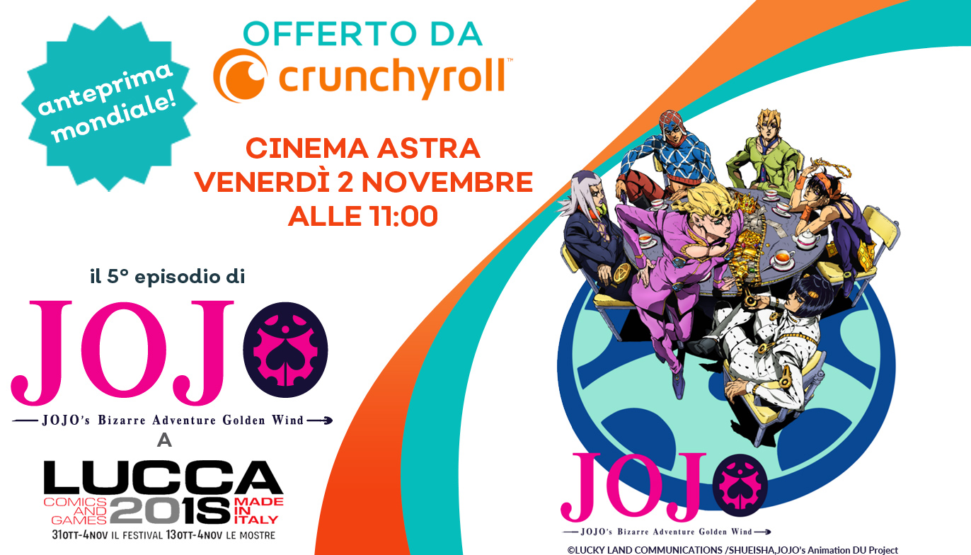 JoJo: ep 5 in a world premiere at Lucca Comics »Let's Talk