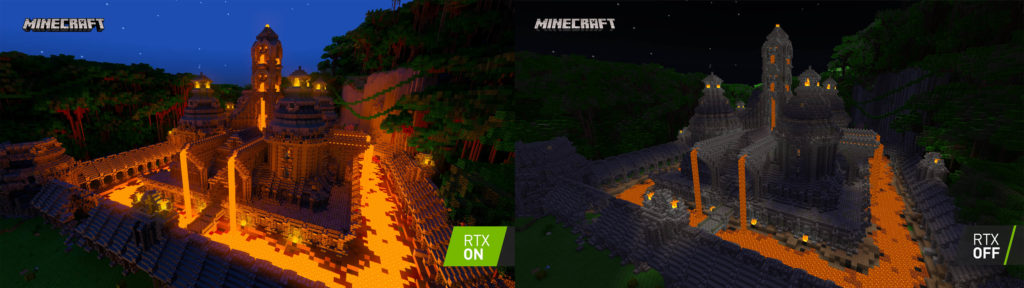 Minecraft with and without RTX is extremely different.
